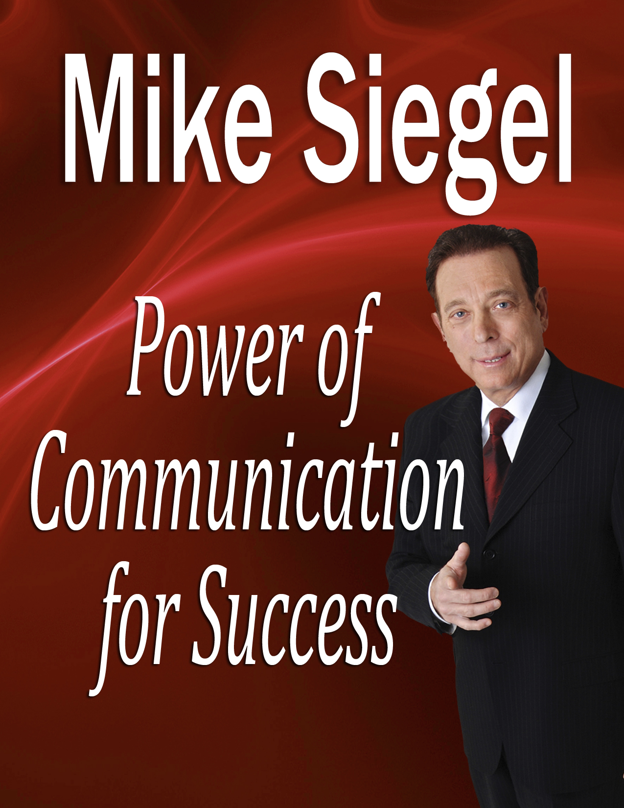 power_of_communication_for_success_by_mike_siegel