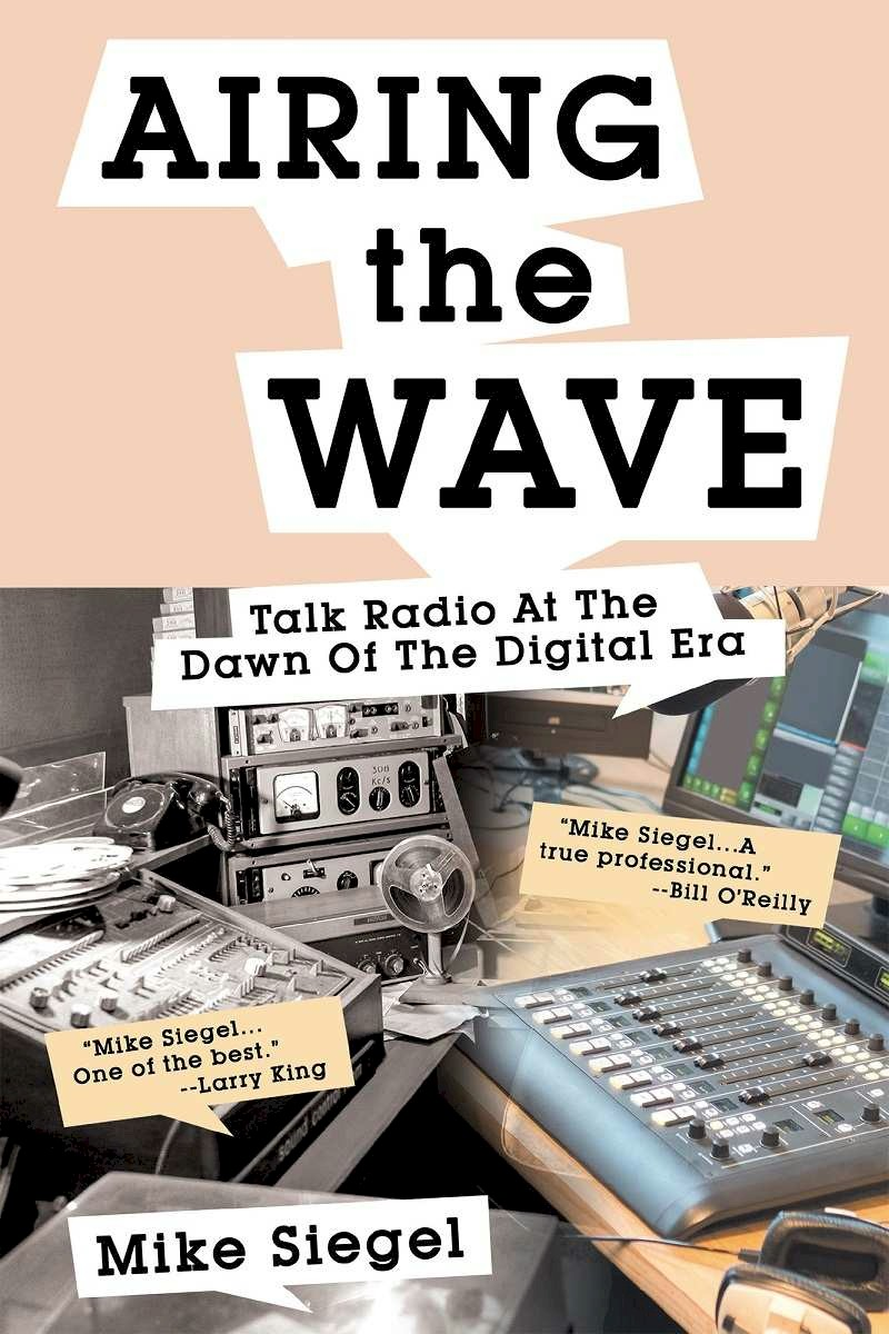 AIRING THE WAVE: Talk Radio At The Dawn Of The Digital Era